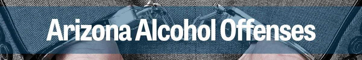 Arizona Alcohol Offense Attorney